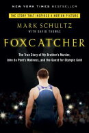 Foxcatcher: The True Story of My Brother's Murder, John Du Pont's Madness, and the Quest for Olympic