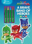 PJ Masks: A Brave Band of Heroes [With 1 Page of Stickers and 4 Jumbo Crayons]