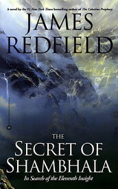 The Secret of Shambhala: In Search of the Eleventh Insight SECRET OF SHAMBHALA [ James Redfield ]