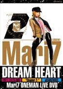 Mari7 ONEMAN LiVE DREAM HEART-第2章ーFUTUER DRiViN'