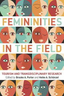 Femininities in the Field: Tourism and Transdisciplinary Research