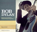 Bob Dylan: The Story of the World's Greatest Singer-Songwriter