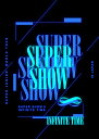 SUPER JUNIOR WORLD TOUR ''SUPER SHOW 8: INFINITE TIME '' in JAPAN 初回生産限定盤 DVD3枚組(スマプラ対応) [ SUPE…