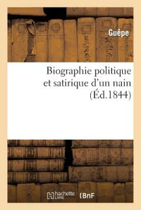 BiographiePolitiqueEtSatiriqueD'UnNain[Guaape]