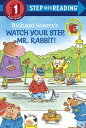 Richard Scarry's Watch Your Step, Mr. Rabbit! RICHARD SCARRYS WATCH YOUR STE (Step Into Reading - Level 1 - Q…