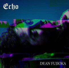 Echo (初回限定盤A CD+DVD) [ DEAN FUJIOKA ]