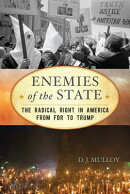 Enemies of the State: The Radical Right in America from FDR to Trump