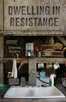 Dwelling in Resistance: Living with Alternative Technologies in America