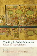 The City in Arabic Literature: Classical and Modern Perspectives