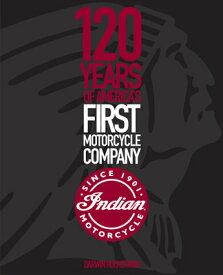 INDIAN MOTORCYCLE:120 YEARS OF AMERICA'S [ DARWIN HOLMSTROM ]