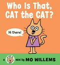 Who Is That, Cat the Cat? [ Mo Willems ]