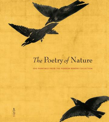 The Poetry of Nature: EDO Paintings from the Fishbein-Bender Collection POETRY OF NATURE [ John Carpenter ]