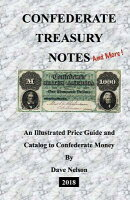 Confederate Treasury Notes: An Illustrated Guide & Catalog to Confederate Money