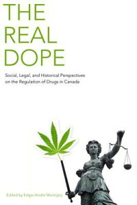 TheRealDope:Social,Legal,andHistoricalPerspectivesontheRegulationofDrugsinCanada