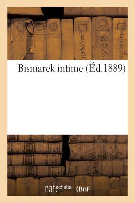 Bismarck Intime FRE-BISMARCK INTIME (Litterature) [ L. Westhausser ]