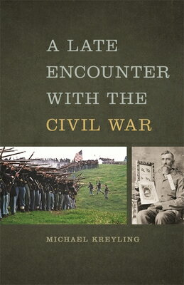 A Late Encounter with the Civil War LATE ENCOUNTER W/THE CIVIL WAR (Mercer University Lamar Memorial Lectures) [ Michael Kreyling ]