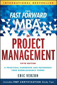 The Fast Forward MBA in Project Management FAST FORWARD MBA IN FAST FORWA (Fast Forward MBA) [ Eric Verzuh ]