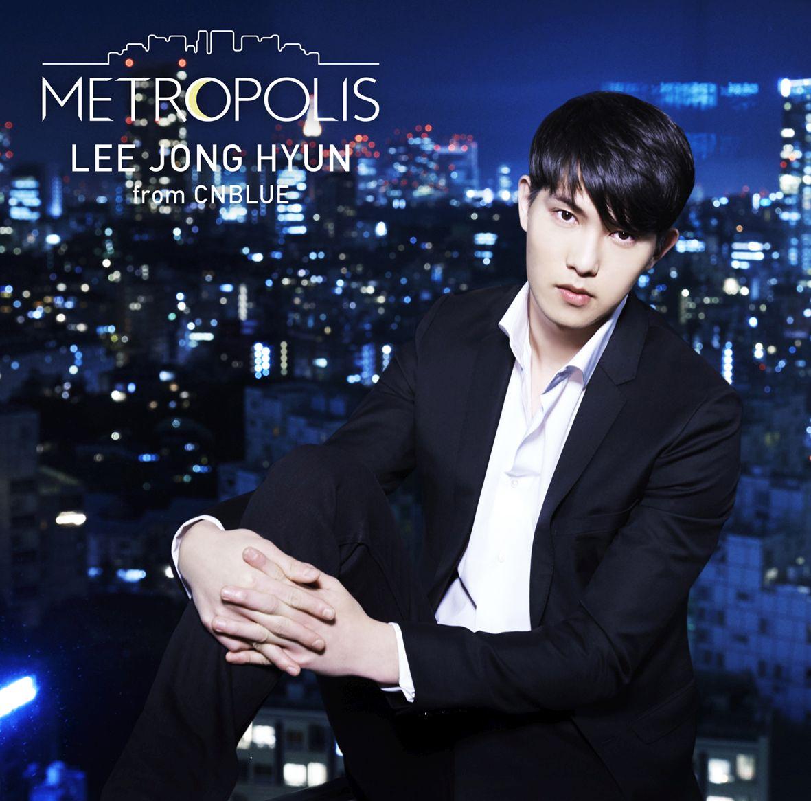 METROPOLIS (初回限定盤 CD+DVD) [ イ・ジョンヒョン(from CNBLUE) ]