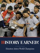 History Earned - Houston Astros World Series Champions