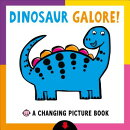 Dinosaur Galore!: A Changing Picture Book