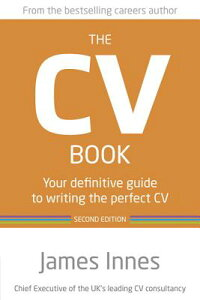 TheCVBook2ndEdn:YourDefinitiveGuidetoWritingthePerfectCV[JamesInnes]