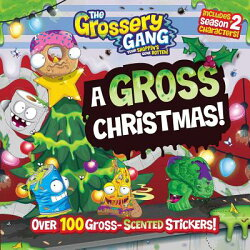 The Grossery Gang: A Gross Christmas!