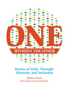 One Without the Other, 1: Stories of Unity Through Diversity and Inclusion 1 W/O THE OTHER 1 (Reimagining Inclusion: The One) [ Shelley Moore ]