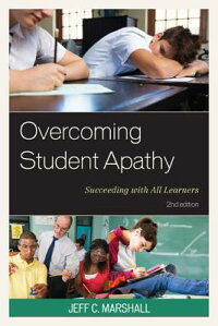 OvercomingStudentApathy:SucceedingwithAllLearners[JeffC.Marshall]