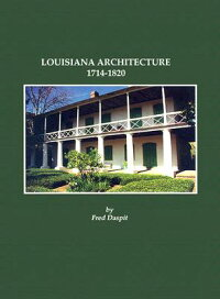 LouisianaArchitecture,1714-1820:ULArchitectureSeries,No.5[FredDaspit]