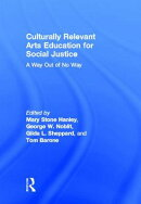 Culturally Relevant Arts Education for Social Justice: A Way Out of No Way