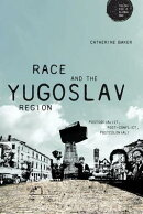 Race and the Yugoslav Region: Postsocialist, Post-Conflict, Postcolonial?