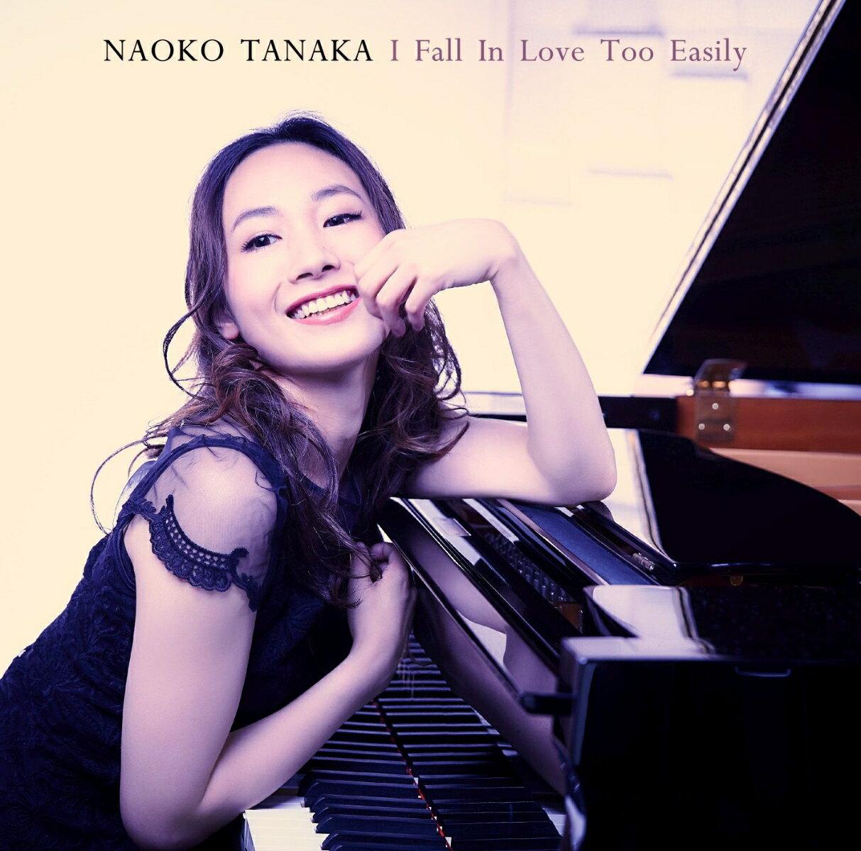 I Fall In Love Too Easily [ 田中菜緒子 ]