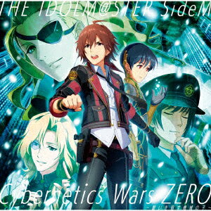 THE IDOLM@STER SideM 「Cybernetics Wars ZERO 〜願いを宿す機械の子〜」 [ (ゲーム・ミュージック) ]