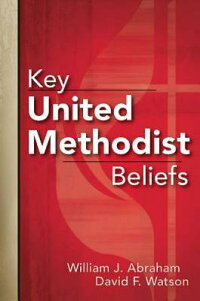 KeyUnitedMethodistBeliefs[WilliamJ.Abraham]