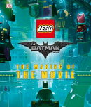 The Lego(r) Batman Movie: The Making of the Movie