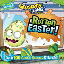 The Grossery Gang: A Rotten Easter! [With Scented Stickers]