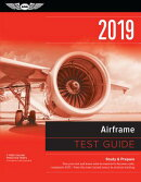 Airframe Test Guide 2019: Pass Your Test and Know What Is Essential to Become a Safe, Competent Amt
