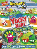 The Grossery Gang: Inside the Yucky Mart: Seek and Find