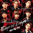 Edge of Days (初回盤A CD+DVD) [ Kis-My-Ft2 ]
