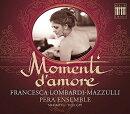 【輸入盤】『愛しい瞬間〜初期のバロック歌曲集』 ロンバルディ・マッズッリ、ペーラ・アンサンブル