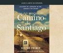 Los Siete Principios del Camino de Santiago (the Camino Way): Lecciones de Liderazgo En Un Caminata