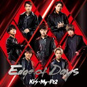Edge of Days (初回盤B CD+DVD) [ Kis-My-Ft2 ]