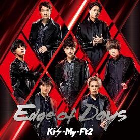 Edge of Days (初回盤B CD+DVD) [ Kis-My-Ft2 ]
