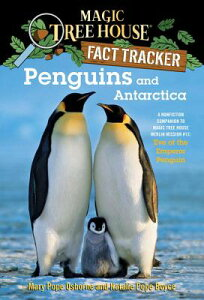 Penguins and Antarctica: A Nonfiction Companion to Magic Tree House Merlin Mission #12: Eve of the E MTH FACT TRACKER #18 PENGUINS (Magic Tree House Fact Tracker) [ Mary Pope Osborne ]