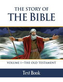 The Story of the Bible Test Book: Volume I - The Old Testament