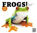 FROGS!カレンダー(2021) ([カレンダー])