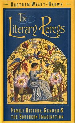 Literary Percys: Family History, Gender, and the Southern Imagination LITERARY PERCYS (Mercer University Lamar Memorial Lectures) [ Bertram Wyatt-Brown ]