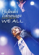HIDEAKI TOKUNAGA CONCERT TOUR 2009 「WE ALL」