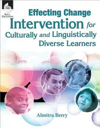 EffectingChange:InterventionforCulturallyandLinguisticallyDiverseLearners