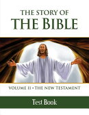 The Story of the Bible Test Book: Volume II - The New Testament